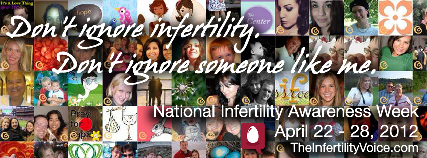 National Infertility Awareness Week Don't Ignore Infertility