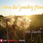Honor the Someday Mothers